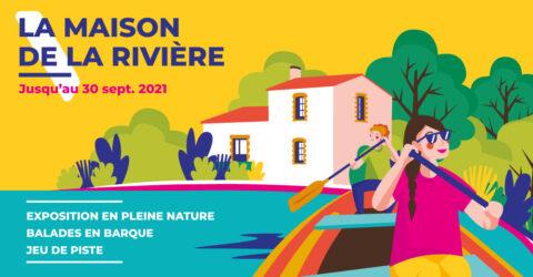 Maison de la Rivière - saison 2021